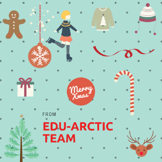 Have a joyful Holiday Time  regards from the EDUArctic project team